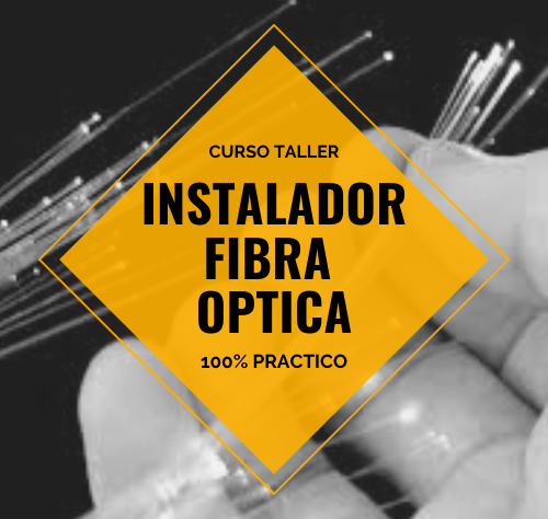 CURSO TALLER INSTALADOR EN FIBRA OPTICA